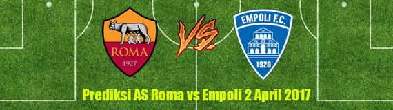 prediksi-bola-as-roma-vs-empoli-2-april-2017
