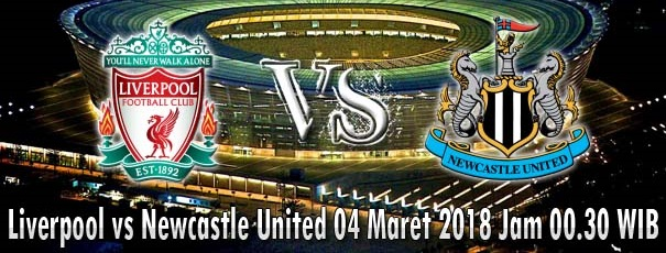 Liverpool vs Newcastle United 04 Maret 2018